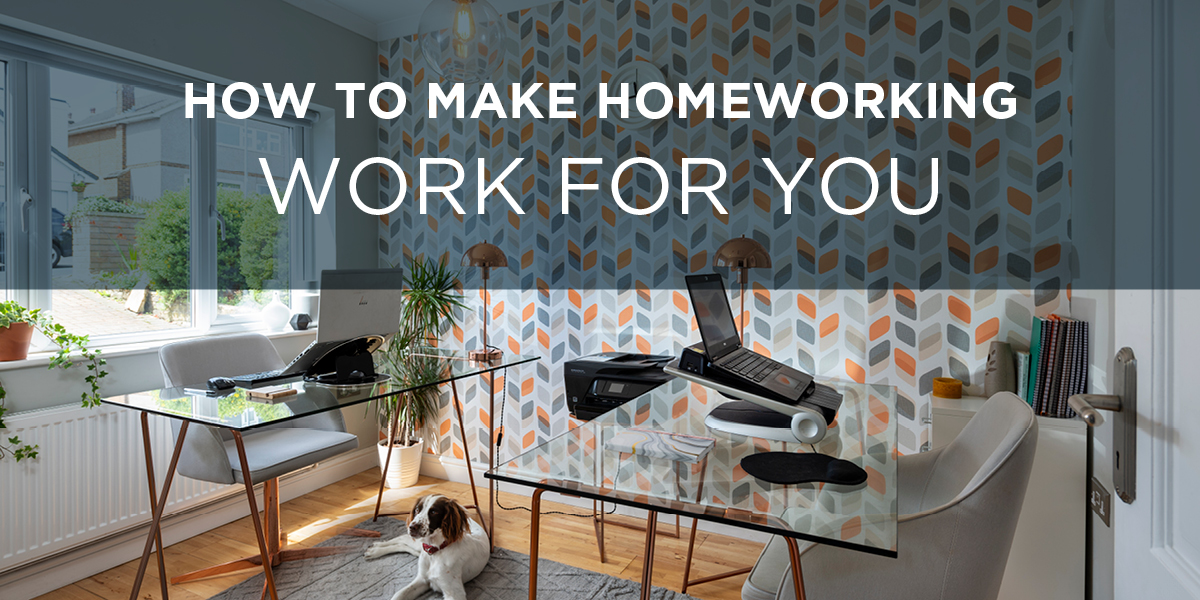 How to make homeworking work for you
